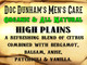 Doc Dunham's High Plains- A refreshing blend of citrus  combined with bergamot, balsam, anise,  patchouli & vanilla.   Best Damn Lotions - Best Damn Scents
