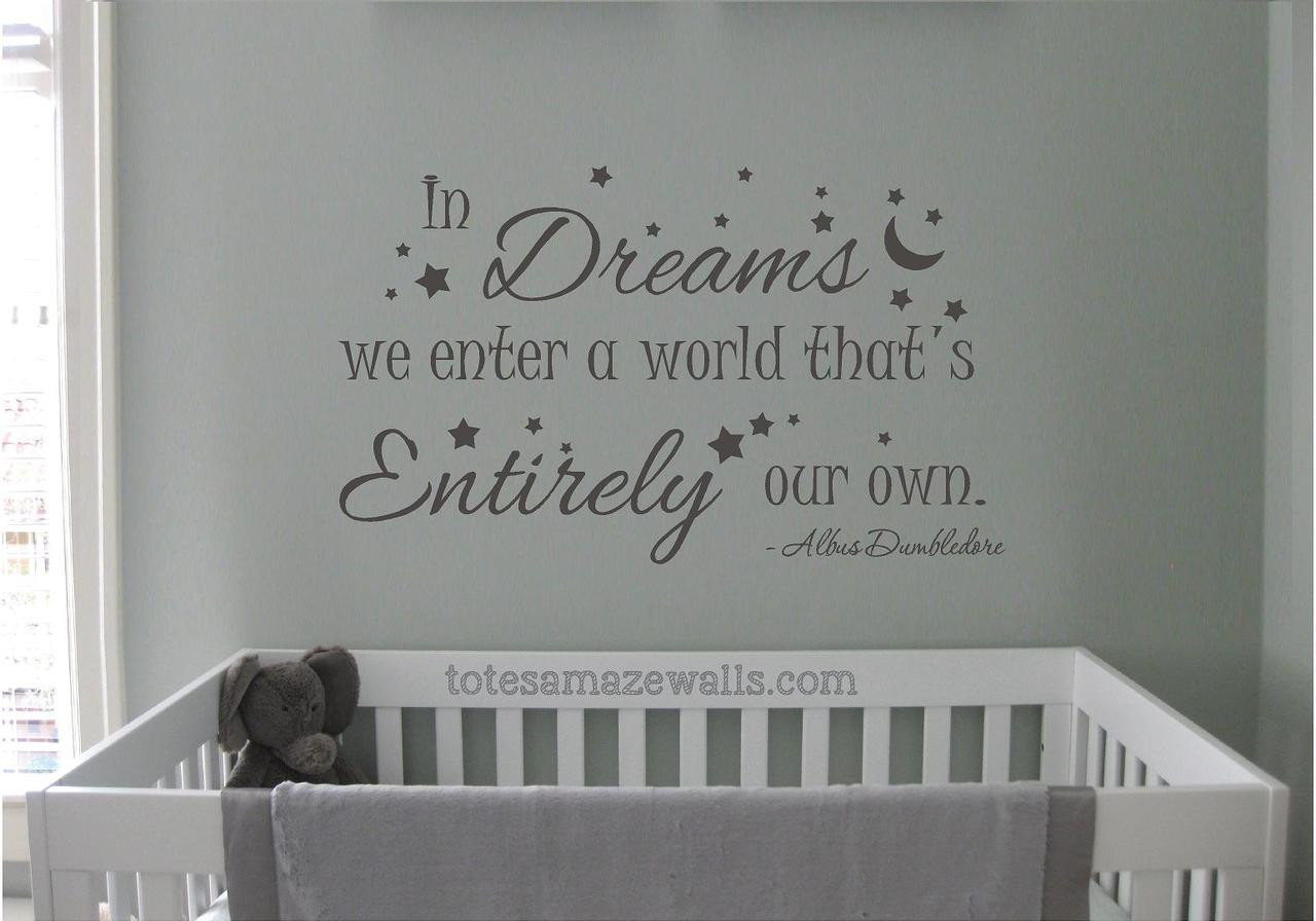 In Dreams We Enter A World Thats Entirely Our Own Totesamazewalls