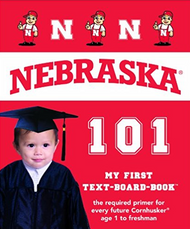University of Nebraska Huskers 101: My First Text-board-book