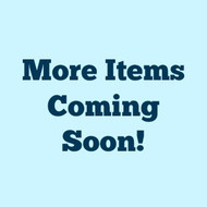 More Items Coming Soon!