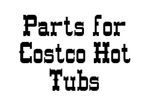 Spa parts, covers and supplies for hot tubs purchased at Costco