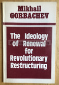 ob142 - c1988 Gorbachev important Speech 'The Ideology of Renewal for Revolutionary Restructuring' in English