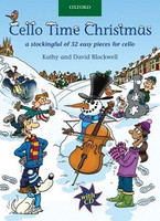 Cello Time Christmas + CD by David Blackwell & Kathy Blackwell for Cello, Series of Cello Time, Publisher Oxford University Press
