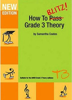 How To Blitz Grade 3 Theory, by Samantha Coates, Publisher  BlitzBooks Publications