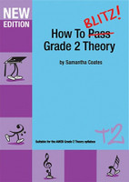 How To Blitz Grade 2 Theory Workbook, by Samantha Coates, Publisher  BlitzBooks Publications