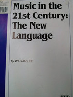 Music in the 21st Century:The New Language by William Lee 70% off
