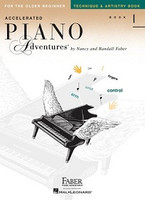 Accelerated Piano Adventures for the Older Beginner Technique & Artistry, Book 1, by  Nancy Faber Randall Faber for Piano, Publisher  Faber Piano Adventures