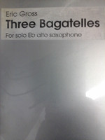 Three Bagatelles for E flat alto saxophone by Eric Gross,70% off