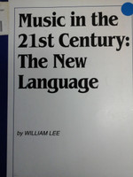 Music in the 21st Century:The New Language by William Lee,70% off