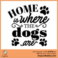Free Home is Where the Dogs are SVG Cut File