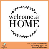 Free Welcome To Our Home SVG Cut File