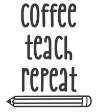Free Coffee Teach Repeat SVG Cut File