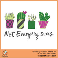 Free Not Everything Succs SVG Cut File