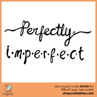 Free Perfectly Imperfect SVG Cut File
