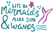 Free Mermaids Make Waves SVG Cut File