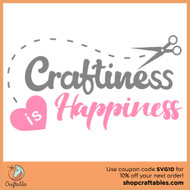 Free Craftiness Is Happiness SVG Cut File