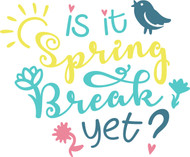 Free Is It Spring Break Yet SVG Cut File