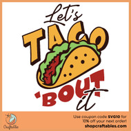 Free Let's Taco-bout It SVG Cut File