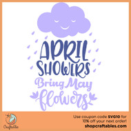 Free April Showers Bring May Flowers SVG Cut File
