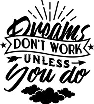 Free Dreams Don't Work Unless You Do SVG Cut File