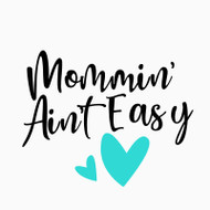 Free Mommin Ain't Easy SVG Cut File
