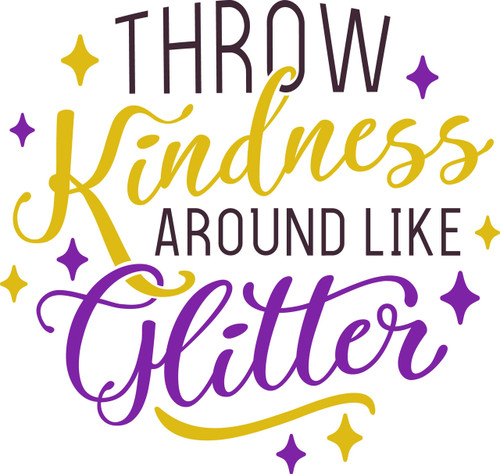 Free Throw Kindness Around Like Glitter SVG Cut File