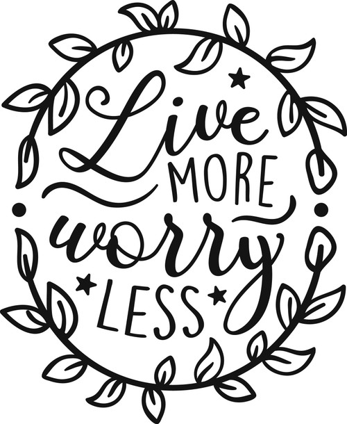 Free Live More Worry Less SVG Cut File