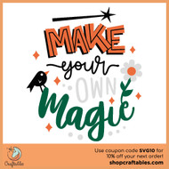 Free Make Your Own Magic SVG Design Cut File and Design