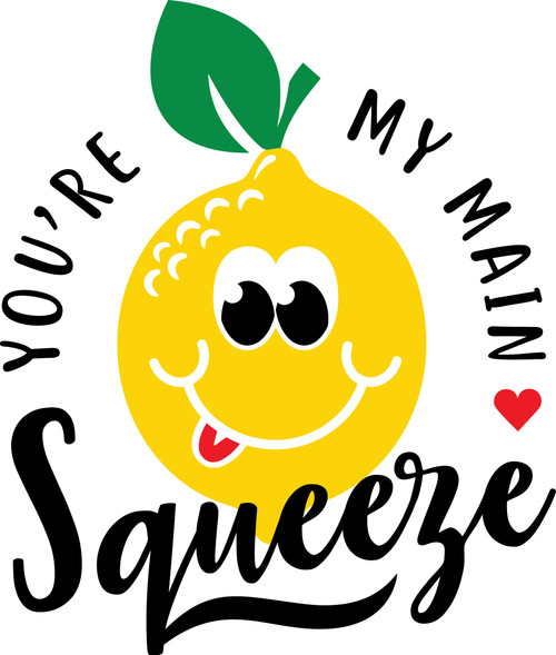 Free You're My Main Squeeze SVG Cut File