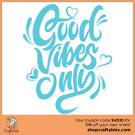 Free Good Vibes SVG Cut File