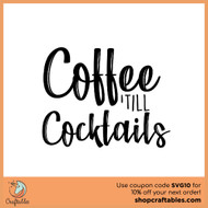 Free Coffee Till Cocktails SVG Cut File