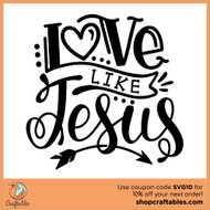 Free Love Like Jesus SVG Cut File