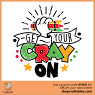 Free Get Your Cray-On SVG Cut File