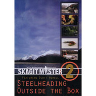 Skagit Master VOLUME 2 Steelheading Outside the Box Featuring Scott Howel