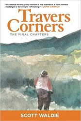 Travers Corners: The Final Chapters by Scott Waldie (Paperback)