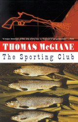 The Sporting Club by Thomas McGuane (Paperback)