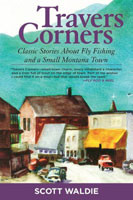 [Book] Travers Corners: Classic Stories on Fly Fishing and A Small Montana Town