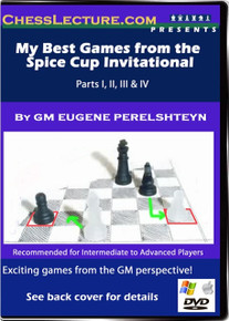 My Best Games from the Spice Cup Invitational: Part I- IV