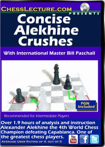 Concise Alekhine Crushes by IM Bill Paschall