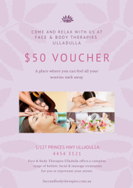 A $50 gift voucher to use at Face & Body Therapies Ulladulla.  A full range of holistic beauty and massage treatments are available to relax and rejuvenate your special person.