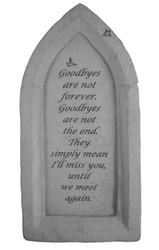 Goodbyes are not...Memorial Stone