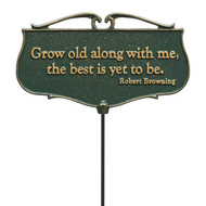 """Grow Old Along With Me The Best Is Yet To Be"" Garden Poem Sign"