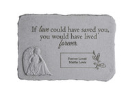 """If love could have saved you..."" Rectangle with Angel Personalized Memorial Stone 15.25"" x 10.5"""