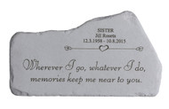 """Wherever I go, whatever I do..."" Personalized Memorial Stone 16.5"" x 9.25"""