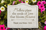 """Mothers plant the seeds..."" Personalized Memorial Stone 8"" x 6.75"""