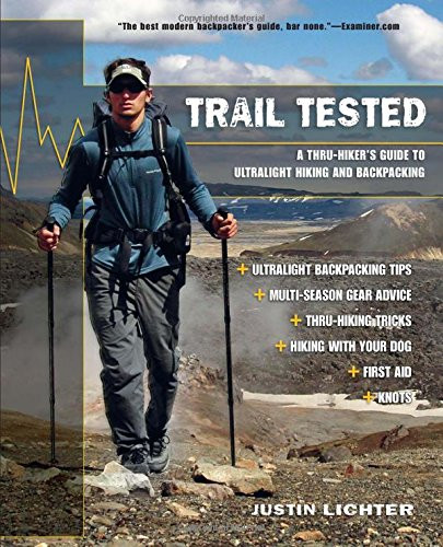 Trail Tested - A Thru-Hiker's Guide to Ultralight Hiking and Backpacking