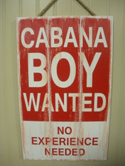 "Cabana Boy Wanted Sign ~ ~ Wood ~ Made in USA ~ Indoor Use ~ 10 1/2"" wide x 17"" high"