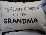 Pillow ~ My Favorite People Call Me Grandma