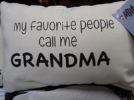 Pillow ~ My Favorite People Call Me Grandma