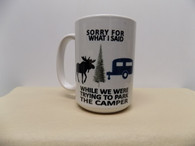 Mug - Sorry for what I said...with Moose
